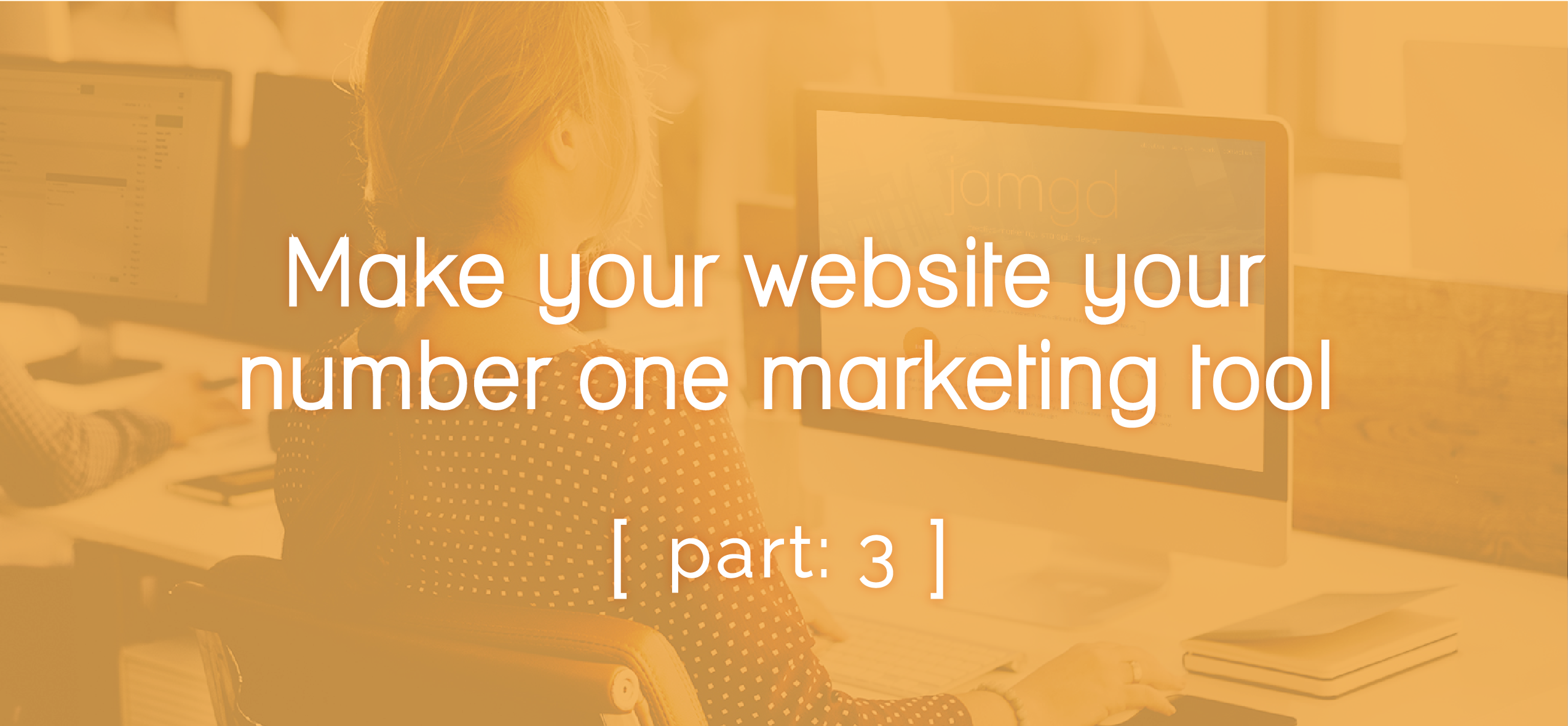 Make your website your number one marketing tool
